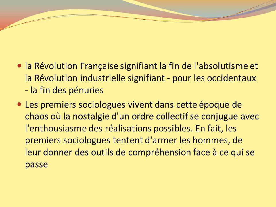 la Révolution Française signifiant la fin de l'absolutisme et la Révolution industrielle signifiant - pour les occidentaux - la fin des pénuries Les p