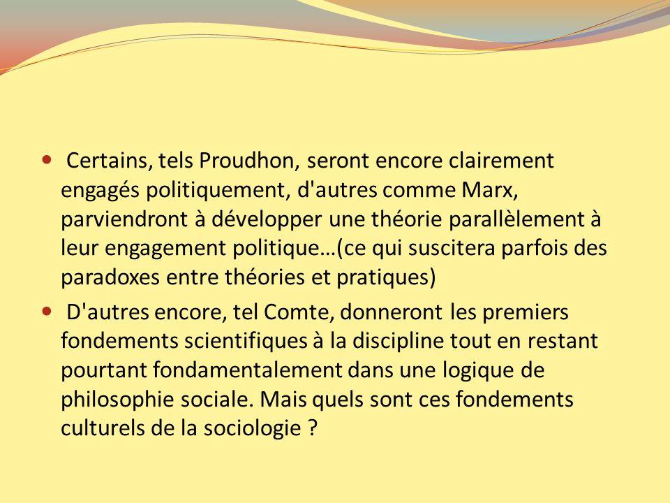 Certains, tels Proudhon, seront encore clairement engagés politiquement, d'autres comme Marx, parviendront à développer une théorie parallèlement à le