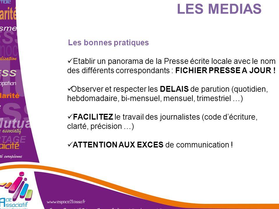 LES MEDIAS Les bonnes pratiques Etablir un panorama de la Presse écrite locale avec le nom des différents correspondants : FICHIER PRESSE A JOUR ! Obs