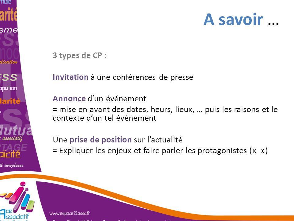 3 types de CP : Invitation à une conférences de presse Annonce dun événement = mise en avant des dates, heurs, lieux, … puis les raisons et le context