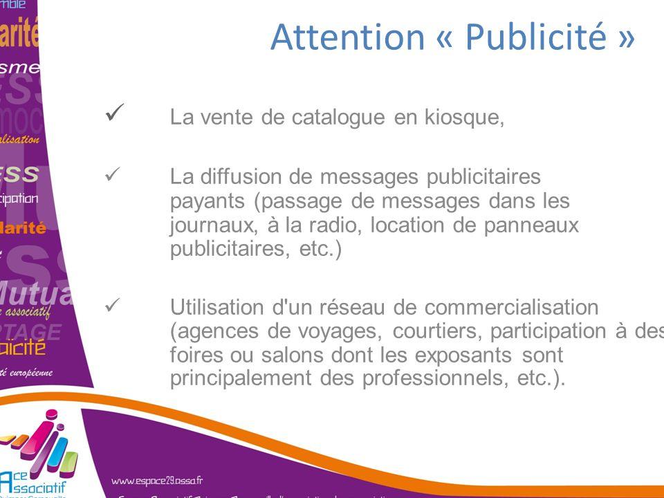 Attention « Publicité » La vente de catalogue en kiosque, La diffusion de messages publicitaires payants (passage de messages dans les journaux, à la