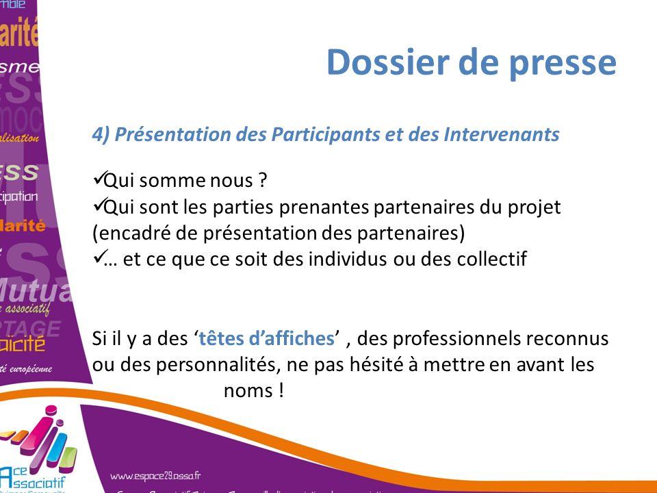4) Présentation des Participants et des Intervenants Qui somme nous ? Qui sont les parties prenantes partenaires du projet (encadré de présentation de