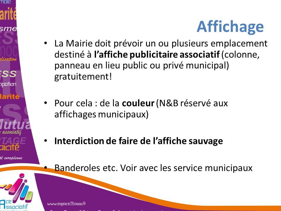 Affichage La Mairie doit prévoir un ou plusieurs emplacement destiné à laffiche publicitaire associatif (colonne, panneau en lieu public ou privé muni