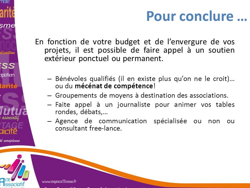 Pour conclure … En fonction de votre budget et de lenvergure de vos projets, il est possible de faire appel à un soutien extérieur ponctuel ou permane
