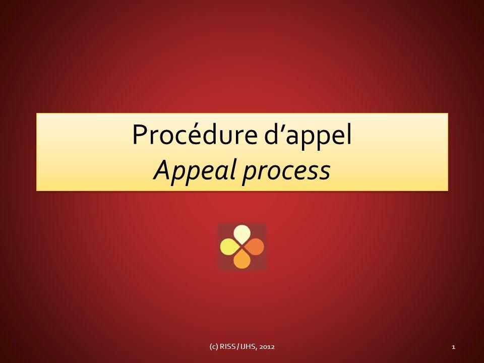 Procédure dappel Appeal process 1(c) RISS / IJHS, 2012