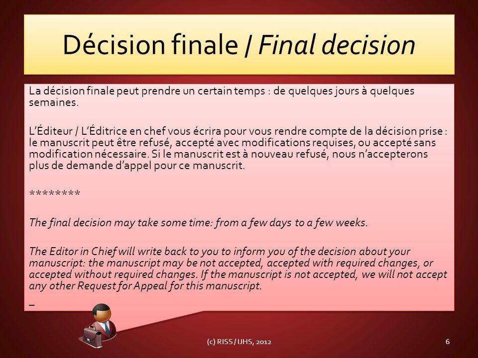 Décision finale / Final decision La décision finale peut prendre un certain temps : de quelques jours à quelques semaines.