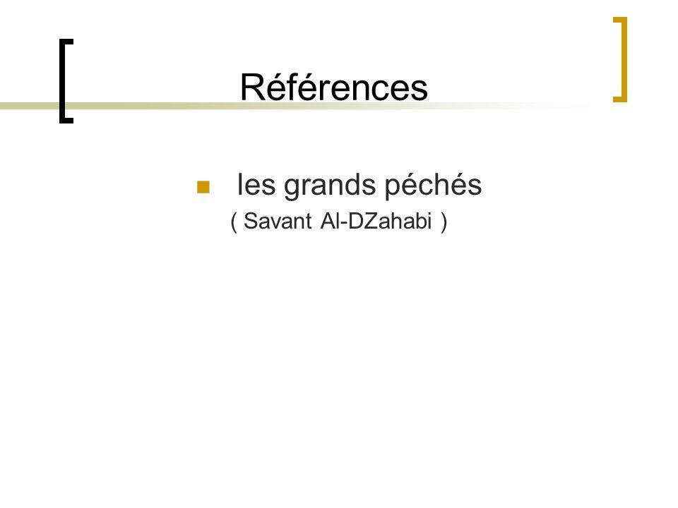 Références les grands péchés ( Savant Al-DZahabi )