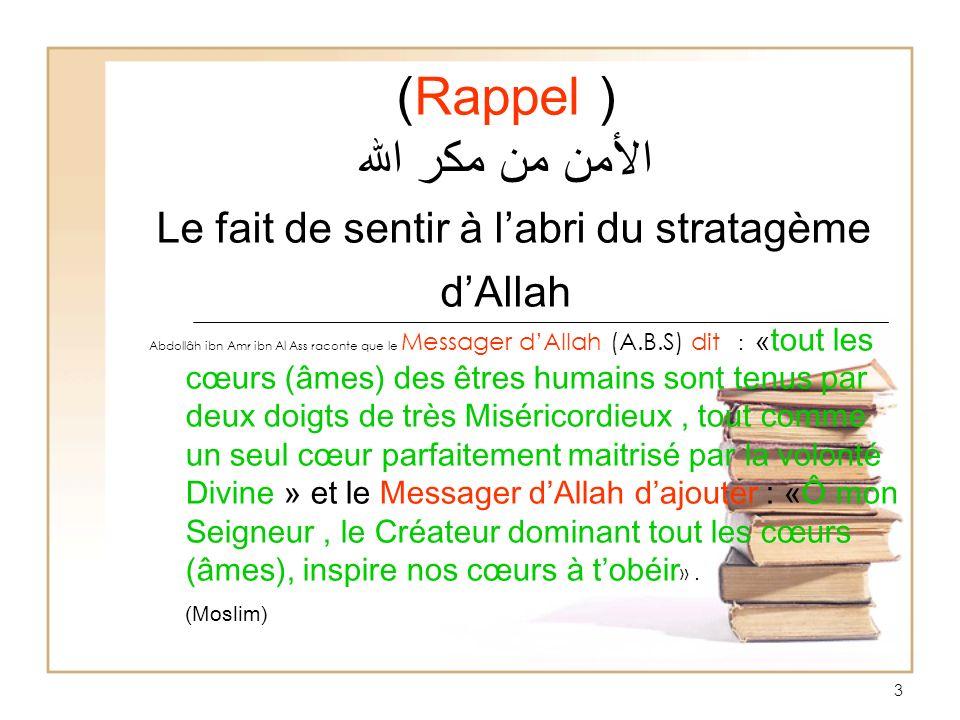 3 Abdollâh ibn Amr ibn Al Ass raconte que le Messager dAllah (A.B.S) dit : « tout les cœurs (âmes) des êtres humains sont tenus par deux doigts de trè