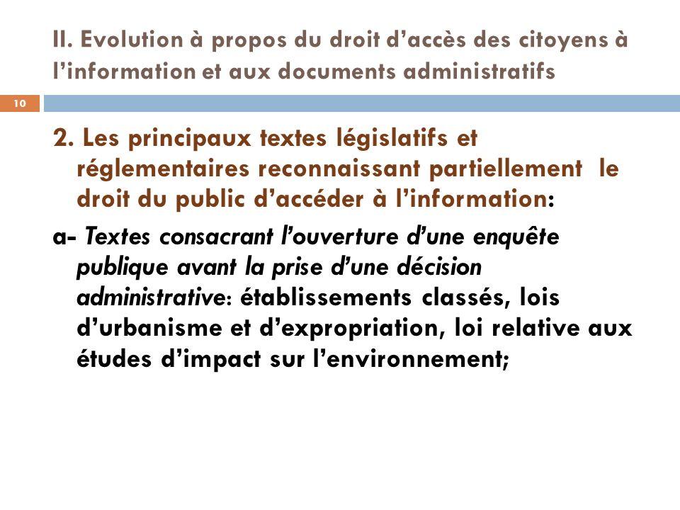 II. Evolution à propos du droit daccès des citoyens à linformation et aux documents administratifs 2. Les principaux textes législatifs et réglementai