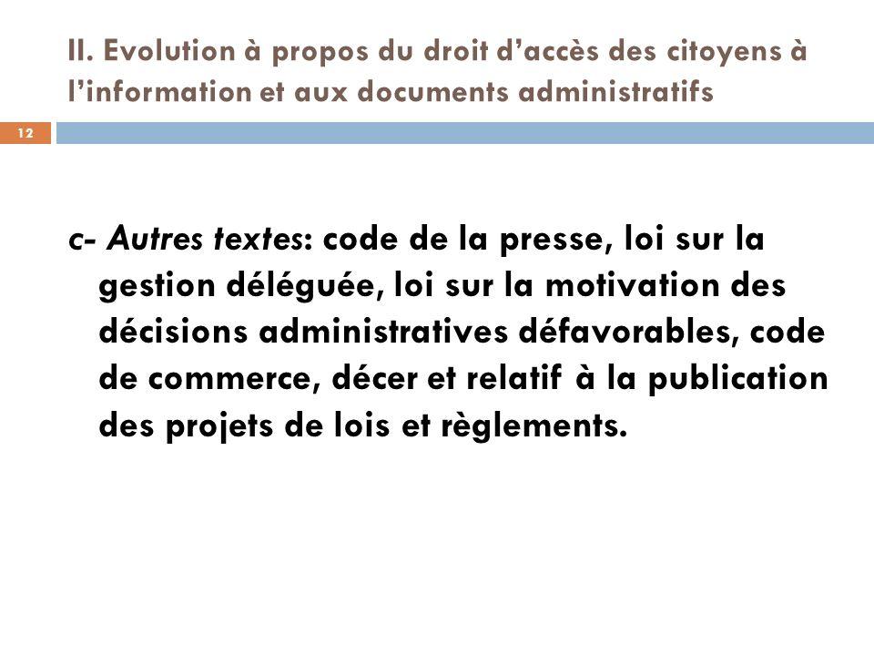 II. Evolution à propos du droit daccès des citoyens à linformation et aux documents administratifs c- Autres textes: code de la presse, loi sur la ges