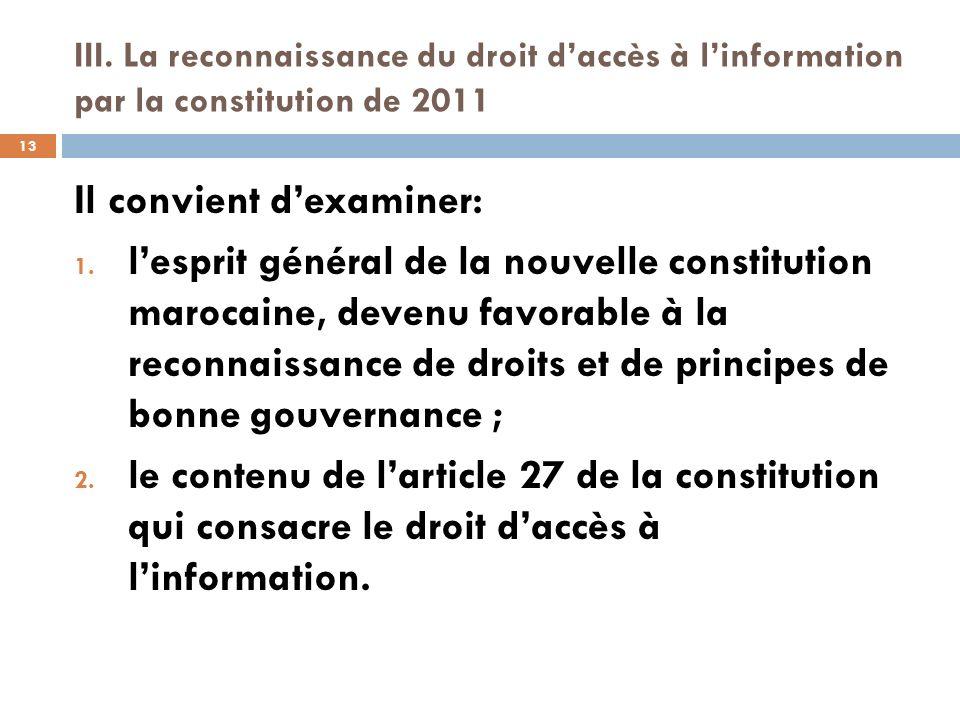 III. La reconnaissance du droit daccès à linformation par la constitution de 2011 Il convient dexaminer: 1. lesprit général de la nouvelle constitutio