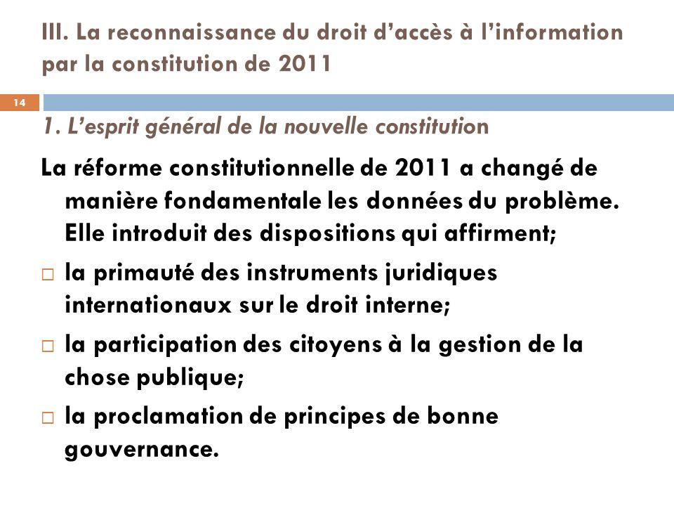 III. La reconnaissance du droit daccès à linformation par la constitution de 2011 1. Lesprit général de la nouvelle constitution La réforme constituti