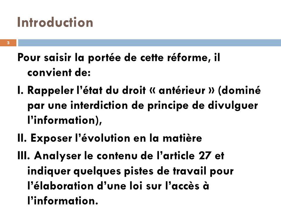 Introduction Pour saisir la portée de cette réforme, il convient de: I. Rappeler létat du droit « antérieur » (dominé par une interdiction de principe