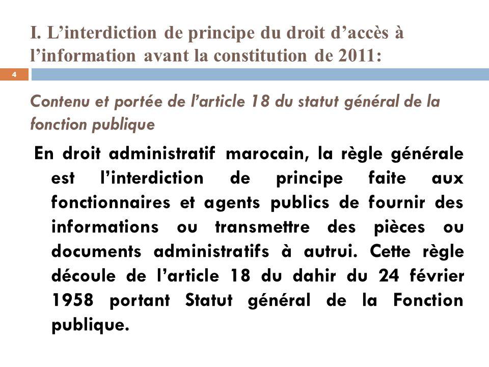 I. Linterdiction de principe du droit daccès à linformation avant la constitution de 2011: Contenu et portée de larticle 18 du statut général de la fo