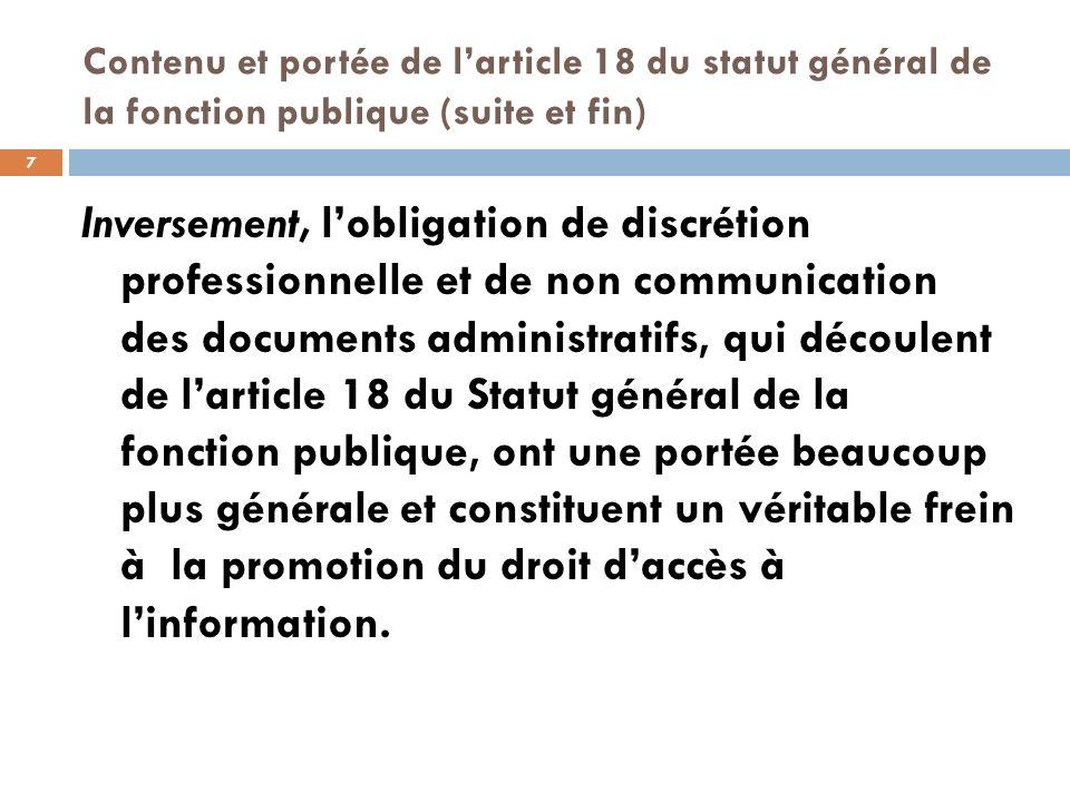Contenu et portée de larticle 18 du statut général de la fonction publique (suite et fin) Inversement, lobligation de discrétion professionnelle et de