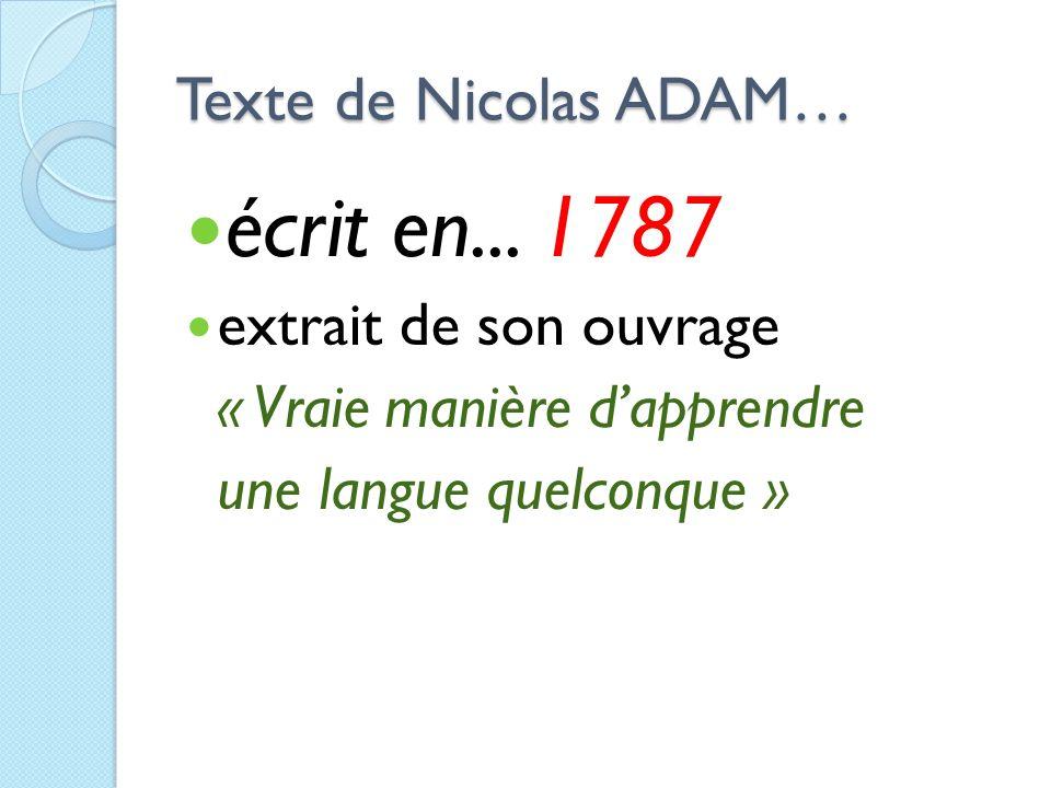 Texte de Nicolas ADAM… écrit en... 1787 extrait de son ouvrage « Vraie manière dapprendre une langue quelconque »