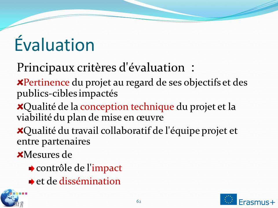 Évaluation Principaux critères d évaluation : Pertinence du projet au regard de ses objectifs et des publics-cibles impactés Qualité de la conception technique du projet et la viabilité du plan de mise en œuvre Qualité du travail collaboratif de l équipe projet et entre partenaires Mesures de contrôle de l impact et de dissémination 62