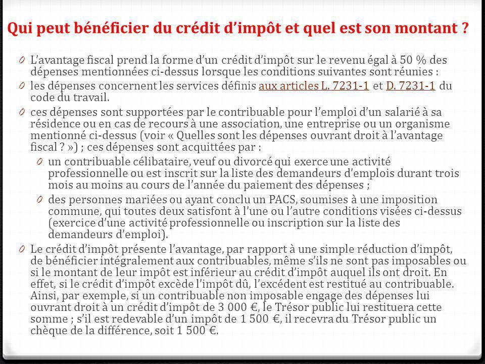 Qui peut bénéficier du crédit dimpôt et quel est son montant ? 0 Lavantage fiscal prend la forme dun crédit dimpôt sur le revenu égal à 50 % des dépen