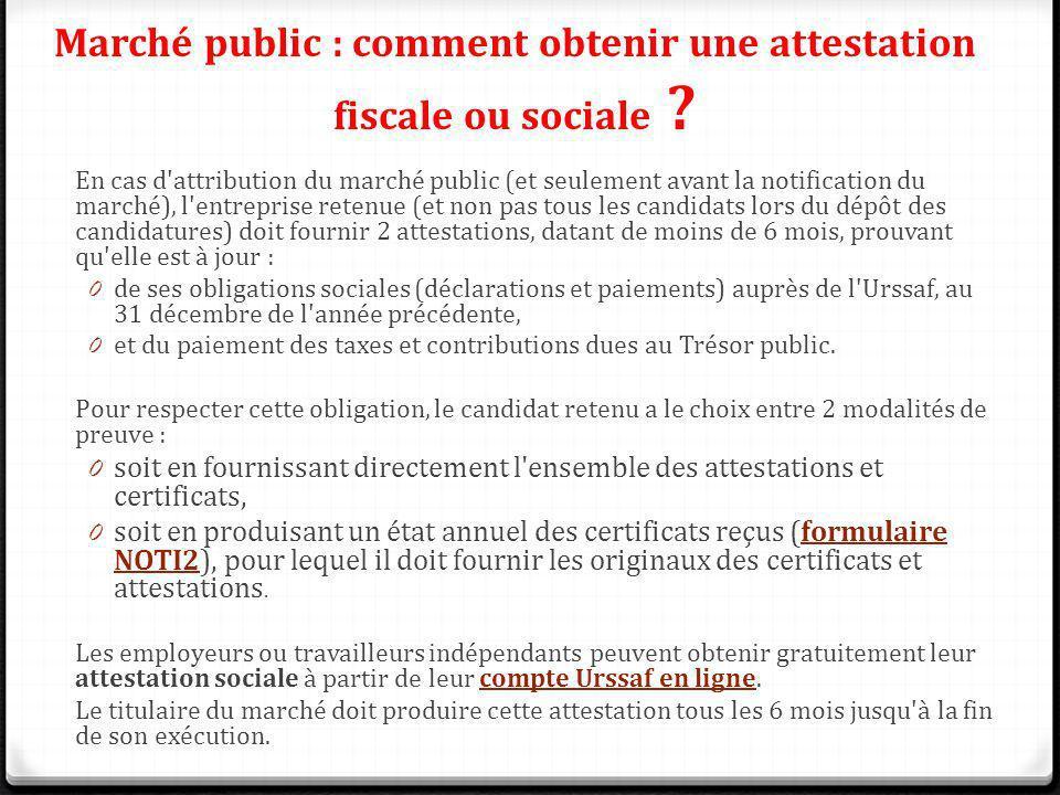 Marché public : comment obtenir une attestation fiscale ou sociale ? En cas d'attribution du marché public (et seulement avant la notification du marc