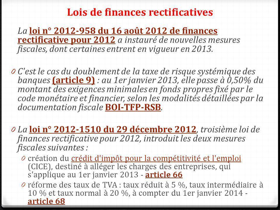 La loi n° 2012-958 du 16 août 2012 de finances rectificative pour 2012 a instauré de nouvelles mesures fiscales, dont certaines entrent en vigueur en