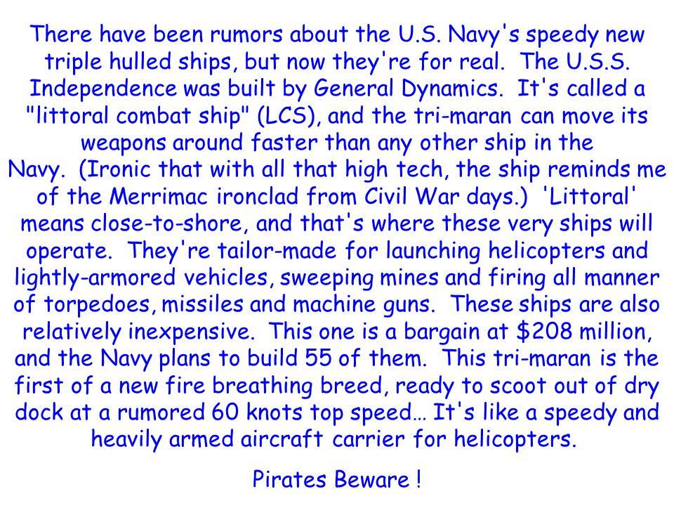 Des rumeurs circulaient à propos du navire à triple coques de la Marine Américaine, maintenant, cest un fait. Le USS Indepencence a été construit par