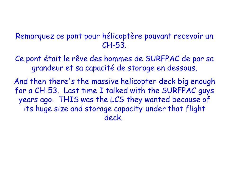Remarquez ce pont pour hélicoptère pouvant recevoir un CH-53.