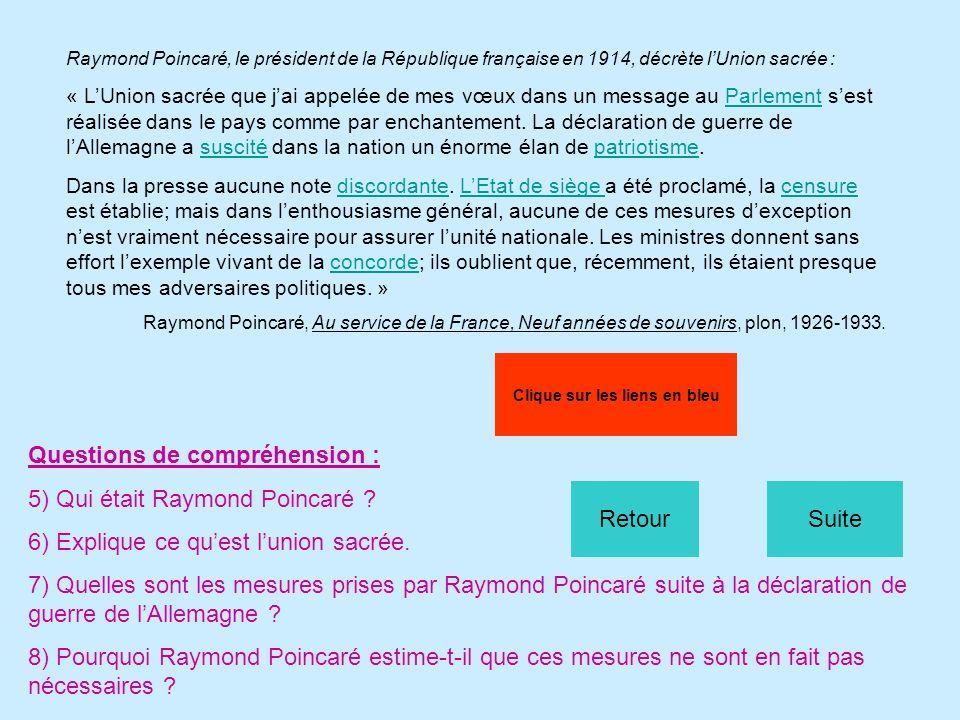 Raymond Poincaré, le président de la République française en 1914, décrète lUnion sacrée : « LUnion sacrée que jai appelée de mes vœux dans un message