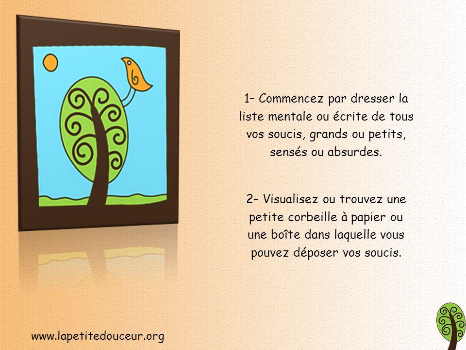 www.lapetitedouceur.org Lexercice qui suit vous aidera à cesser de tourner en rond et à vous libérer de ces pensées ennuyeuses.