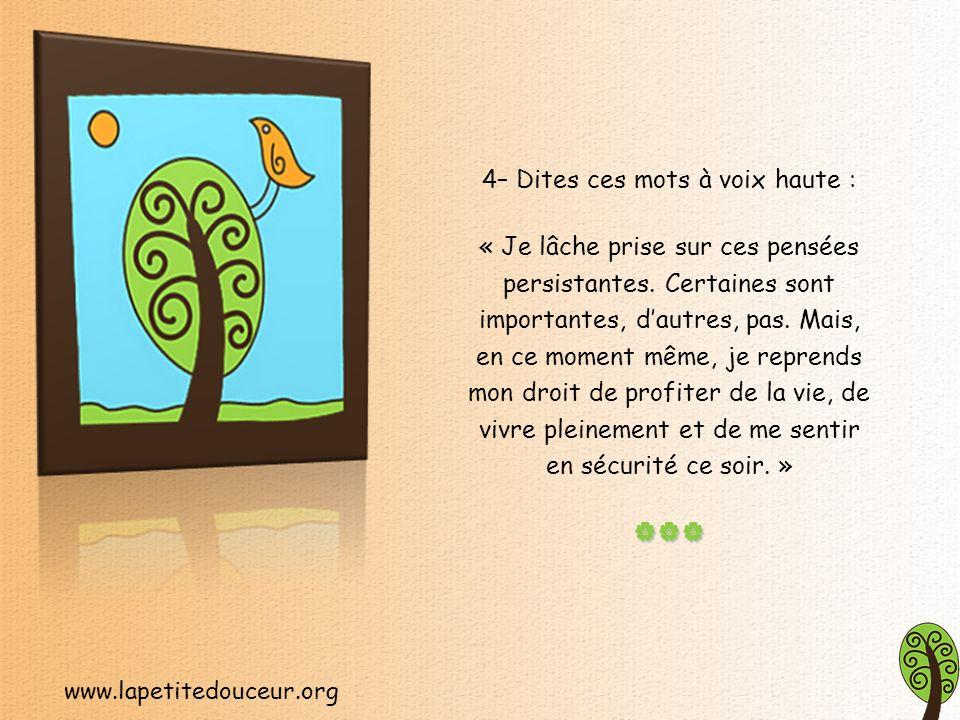 www.lapetitedouceur.org 3– Imaginez que vous déchirez chaque souci ou chaque peur, et lancez-les un à un dans votre corbeille.