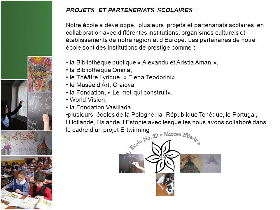 PROJETS ET PARTENERIATS SCOLAIRES : le projet appelé « Techniques et outils pour l enseignement interdisciplinaire des élèves (du primaire / secondaire) - laboratoire flexible pour les énergies alternatives » a impliqué directement ou indirectement tous les élèves et tous les enseignants de l école à des activités intéressantes et très attractives le projet européen LLP - Grundtvig Partenariat « Me (u) moires » Flexible, dynamique et moderne, notre école peut être appelée, sans exagération aucune, une véritable école européenne.
