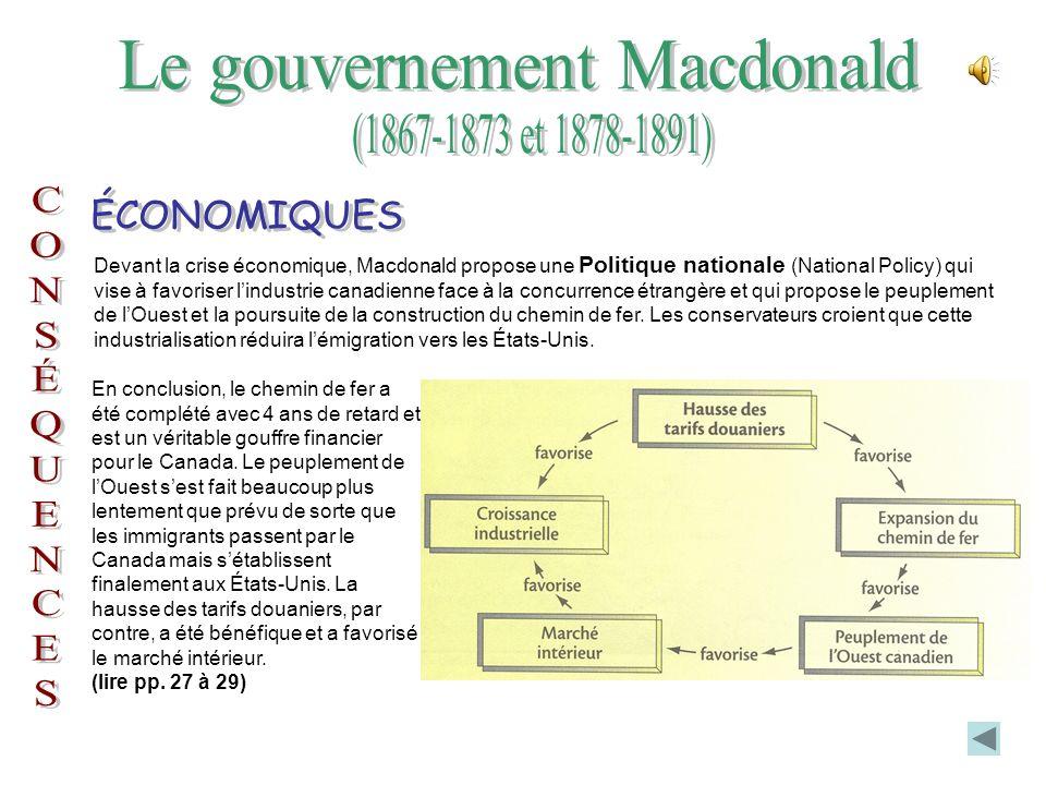 Devant la crise économique, Macdonald propose une Politique nationale (National Policy) qui vise à favoriser lindustrie canadienne face à la concurrence étrangère et qui propose le peuplement de lOuest et la poursuite de la construction du chemin de fer.