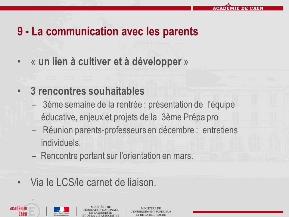 9 - La communication avec les parents « un lien à cultiver et à développer » 3 rencontres souhaitables – 3ème semaine de la rentrée : présentation de