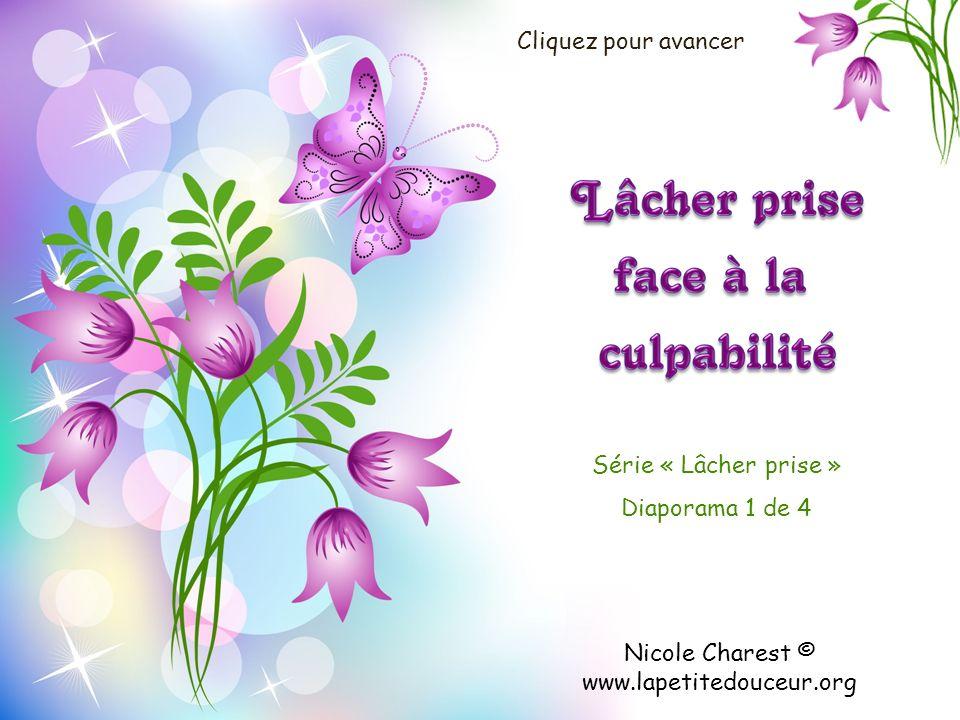 Nicole Charest © www.lapetitedouceur.org Série « Lâcher prise » Diaporama 1 de 4 Cliquez pour avancer
