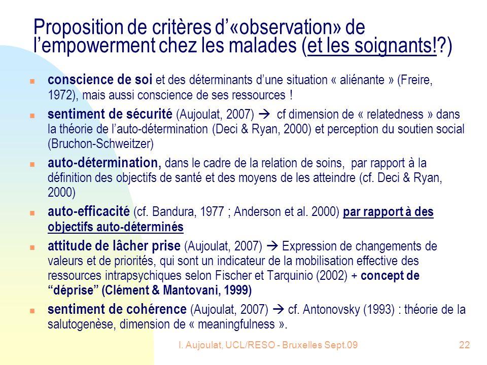 I. Aujoulat, UCL/RESO - Bruxelles Sept.0922 Proposition de critères d«observation» de lempowerment chez les malades (et les soignants!?) n conscience