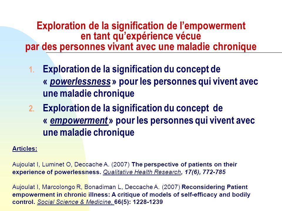 Exploration de la signification de lempowerment en tant quexpérience vécue par des personnes vivant avec une maladie chronique 1. Exploration de la si