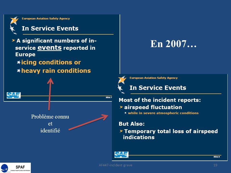 19 En 2007… Problème connu et identifié AF447-incident grave