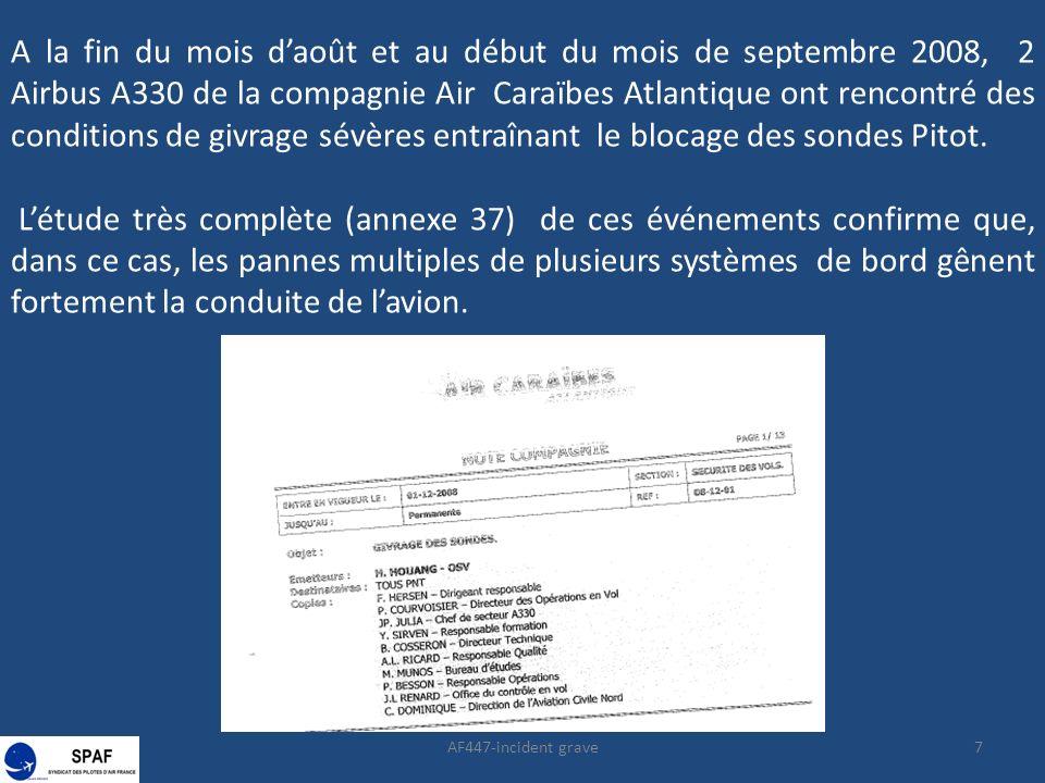 7 A la fin du mois daoût et au début du mois de septembre 2008, 2 Airbus A330 de la compagnie Air Caraïbes Atlantique ont rencontré des conditions de givrage sévères entraînant le blocage des sondes Pitot.