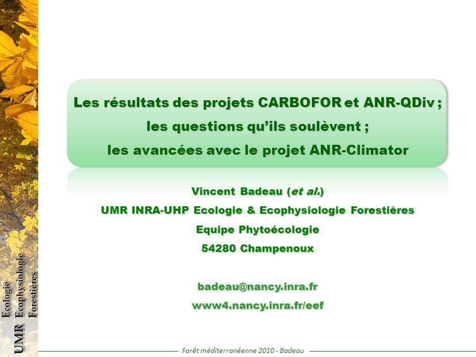 Les résultats des projets CARBOFOR et ANR-QDiv ; les questions quils soulèvent ; les avancées avec le projet ANR-Climator Vincent Badeau (et al.) UMR