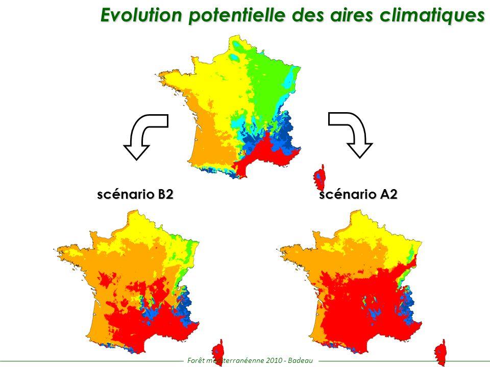 scénario A2 scénario B2 Evolution potentielle des aires climatiques Evolution potentielle des aires climatiques Forêt méditerranéenne 2010 - Badeau