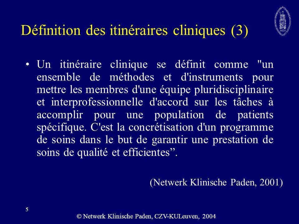5 Définition des itinéraires cliniques (3) Un itinéraire clinique se définit comme