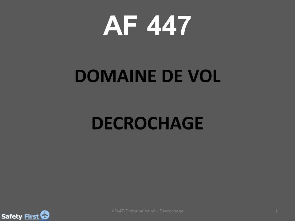 1AF447-Domaine de vol- Décrochage DOMAINE DE VOL DECROCHAGE AF 447