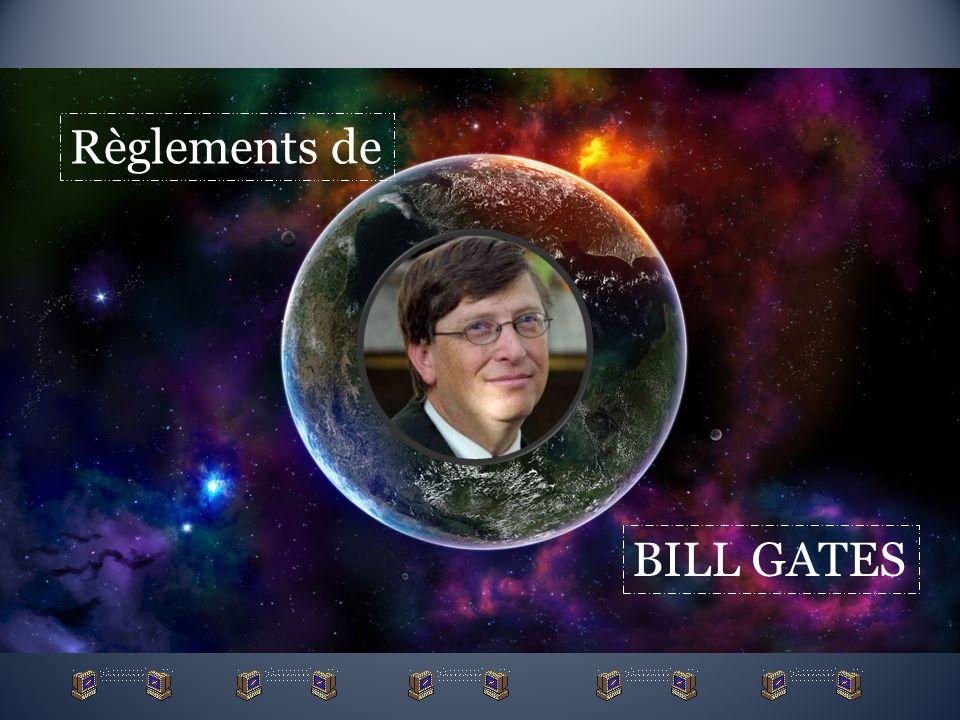 Règlements de BILL GATES