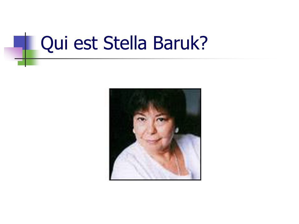 Qui est Stella Baruk?