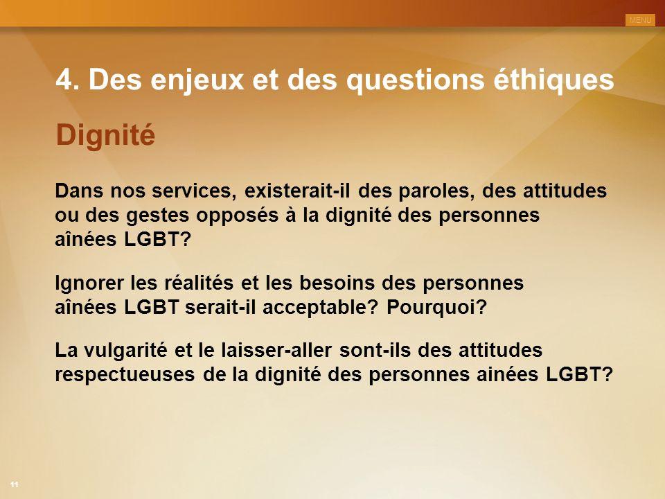 4. Des enjeux et des questions éthiques Dans nos services, existerait-il des paroles, des attitudes ou des gestes opposés à la dignité des personnes a