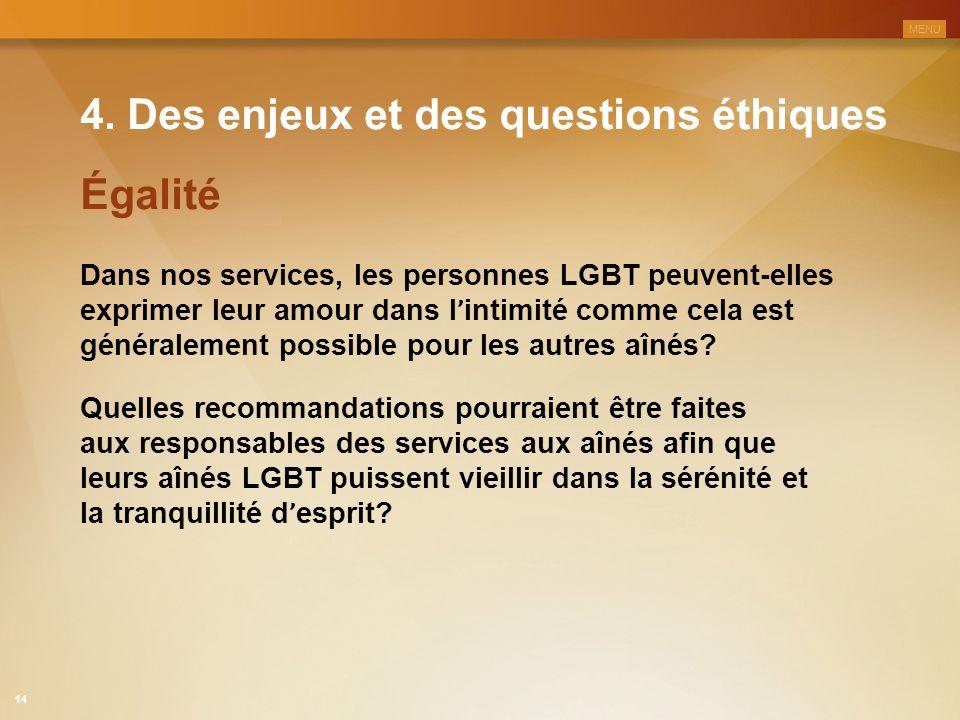 4. Des enjeux et des questions éthiques Dans nos services, les personnes LGBT peuvent-elles exprimer leur amour dans l ' intimité comme cela est génér