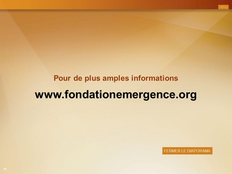 Pour de plus amples informations www.fondationemergence.org FERMER LE DIAPORAMA 23 MENU