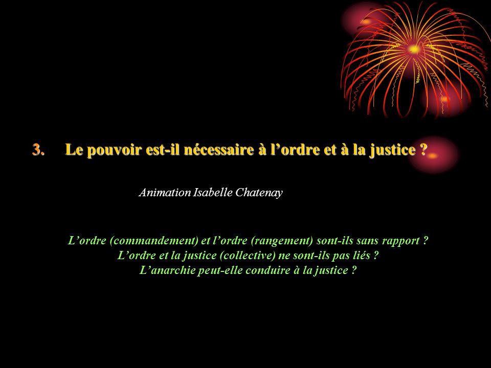 3.Le pouvoir est-il nécessaire à lordre et à la justice .