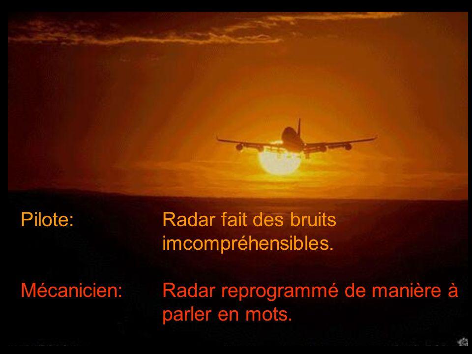 Pilote: Avion vole drôlement.