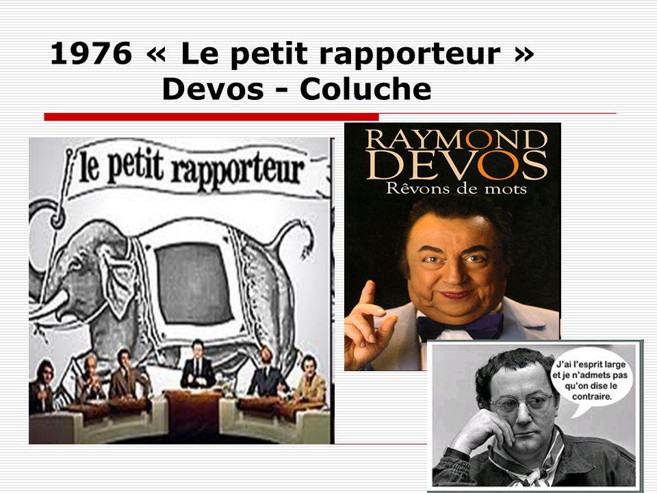 1976 « Le petit rapporteur » Devos - Coluche