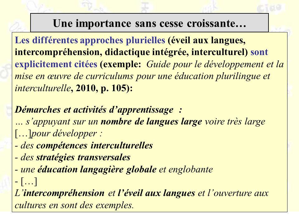 Les différentes approches plurielles (éveil aux langues, intercompréhension, didactique intégrée, interculturel) sont explicitement citées (exemple: Guide pour le développement et la mise en œuvre de curriculums pour une éducation plurilingue et interculturelle, 2010, p.